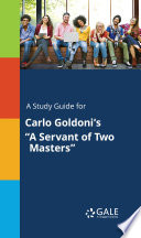 A Study Guide for Carlo Goldoni s  A Servant of Two Masters