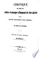Chronik s  mmtlicher bekannten Ritter Orden und Ehrenzeichen  welche von Souverainen und Regierungen verliehen werden  nebst Abbildungen der Decorationen