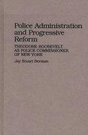 Police Administration and Progressive Reform