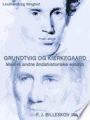 Grundtvig og Kierkegaard med ni andre   ndshistoriske essyas