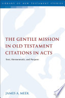 The Gentile Mission In Old Testament Citations In Acts