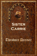 Sister Carrie  by Theodore Dreiser  Author