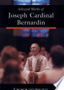 Selected Works Of Joseph Cardinal Bernardin Church And Society