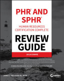 PHR   SPHR Professional in Human Resources Certification Review Guide
