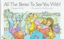 All the Better to See You With