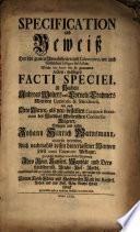 Specification und Beweiß der sehr groben Unwahrheiten ..., welche der Autor der sogenannnten Actenmäßigen Facti Speciei in Sachen A. Wolters und C. Crahmers ... entgegen und wider J. H. Warnsmann ... anzubringen ... sich nicht entblödet hat ...