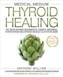 Medical Medium Thyroid Healing Book