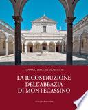 La ricostruzione dell   abbazia di Montecassino