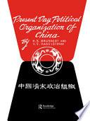 Present Day Political Organization of China