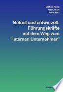 """Befreit und entwurzelt: Führungskräfte auf dem Weg zum """"internen Unternehmer"""""""