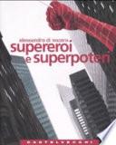 Supereroi e superpoteri  Miti fantastici e immaginario americano dalla guerra fredda al nuovo disordine mondiale