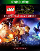 Lego Star Wars the Force Awakens Xbox One Unofficial Game Guide Unofficial