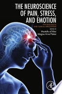 Neuroscience of Pain  Stress  and Emotion