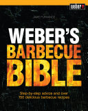 Weber s Barbecue Bible