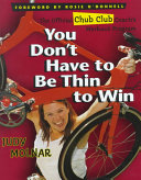 You Don t Have to be Thin to Win