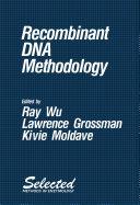 Recombinant Dna Methodology book
