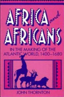 Africa and Africans in the Making of the Atlantic World  1400 1680