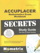 ACCUPLACER Mathematics Exam Secrets Workbook  ACCUPLACER Test Practice Questions   Review for the ACCUPLACER Exam