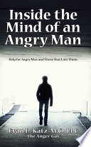 Inside The Mind Of An Angry Man Help For Angry Men And Those That Love Them