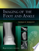 Imaging Of The Foot And Ankle : volume is a definitive guide to the clinical...