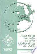 Actes de les Jornades de Joves Medievalistes del Vall  s