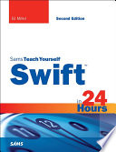Swift in 24 Hours  Sams Teach Yourself