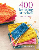 400 Knitting Stitches Divided Into Eight Categories Knit Purl Crossed And Cables Slipped