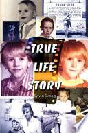 True Life Story