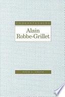 Understanding Alain Robbe-Grillet