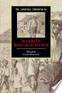 The Cambridge Companion to Harriet Beecher Stowe