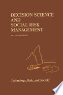 Decision Science And Social Risk Management : that government should take a more scientific...