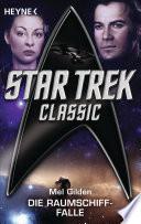 Star Trek   Classic  Die Raumschiff Falle