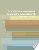 21st Century Homestead Sustainable Agriculture Iii Agricultural Practices