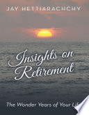 Insights On Retirement The Wonder Years Of Your Life