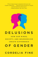 Delusions Of Gender  How Our Minds  Society  And Neurosexism Create Difference : read this book and see how complex and...