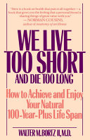 We Live Too Short and Die Too Long All Together A Book That Gives You The Feeling