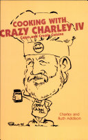 Cooking With Crazy Charley IV : ...