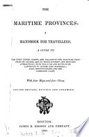 The Maritime Provinces: A Handbook For Travellers [ed. By M.F. Sweetser]. : ...