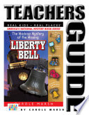The Madcap Mystery of the Missing Liberty Bell Teacher s Guide