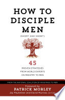 How to Disciple Men  Short and Sweet