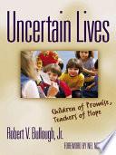 Uncertain Lives