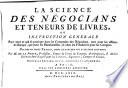 illustration du livre La science des négocians et teneurs de livres, ou Instruction générale pour tout ce qui se pratique dans les comptoirs des négocians