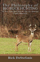 The Philosophy Of Big Buck Hunting