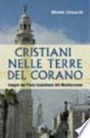 Cristiani nelle terre del Corano  Viaggio nei paesi musulmani del Mediterraneo