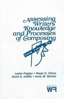 Assessing Writers  Knowledge and Processes of Composing