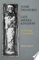 Tomb Treasures of the Late Middle Kingdom