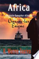 Africa Assassin Gangster Alienist Crux Vu Lux Enigma