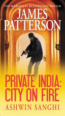 Private India: City On Fire : world's most elite detective agency, he...