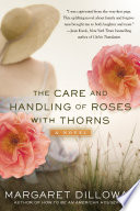 The Care and Handling of Roses With Thorns Book PDF