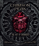 Crimson Peak  The Art of Darkness